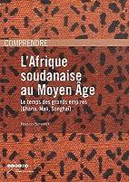 L'Afrique soudanaise au Moyen Age : Le…