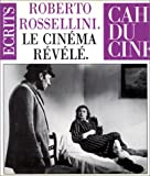Rossellini, Roberto: Le cinema revele (Cahiers du cinema) (French Edition)
