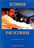 Scorsese, Martin: Scorsese par Scorsese (French Edition)