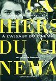 Baecque, Antoine de: Les Cahiers du cinéma, Histoire d'une revue, tome 1: A l'assaut du cinéma, 1951-1959 (French Edition)