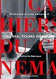 Baecque, Antoine de: Histoire d'une revue, tome 2: Cinéma, tours détours, 1959-1981 (French Edition)