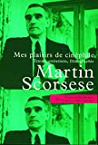 Scorsese, Martin: Mes Plaisirs de cinéphile (French Edition)