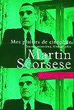Scorsese, Martin: Mes Plaisirs de cinéphile (French Edition)
