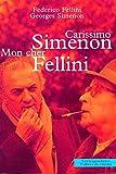 Fellini, Federico: Carissimo Simenon: Mon cher Fellini (French Edition)