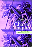 Bazin, André: Charlie Chaplin (French Edition)