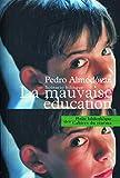 Pedro Almodovar: La Mauvaise éducation