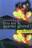 Antoine de Baecque: Feu sur le quartier général !: Le cinéma traversé (French Edition)