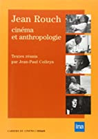 JEAN ROUCH. Cinéma et anthropologie by…
