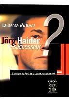 Jorg Haider, le successeur by I. Hubert