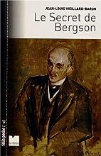 Le secret de Bergson by Jean-Louis…
