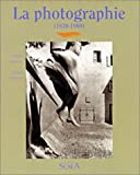 Gattinoni, Christian: La Photographie (1839-1960)
