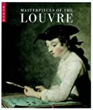 Loyrette, Henri: Masterpieces of the Louvre