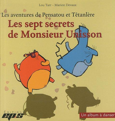 les-aventures-de-pensatou-et-tetanlere-les-sept-secrets-de-monsieur-unisson