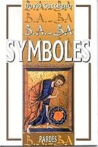 B.A.-BA des symboles by David Gattegno