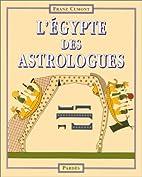 L'Egypte des astrologues by Franz Cumont