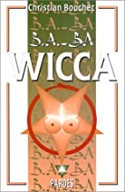 Wicca by Christian Bouchet