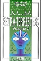 Extra-terrestres. 2 by Jean-Paul Ronecker