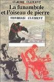 Clément, Frédéric: La Funambule et L'oiseau de pierre (French Edition)