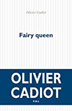 Fairy Queen by Olivier Cadiot