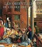 Ackerman, Gerald: Les Orientalistes de l'Ecole Britannique, Vol. 9 (Les Orientalistes) (French Edition)