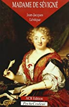 Madame de Sévigné, ou, La saveur des mots,…
