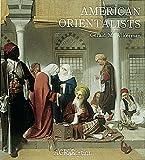 Ackerman, Gerald: American Orientalists (Les Orientalistes, Vol. 10) (The Orientalists)