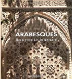 Arabesques. Decorative Art in Morocco by…
