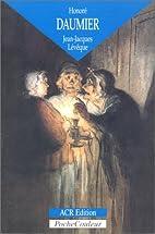 Daumier by Jean-Jacques Lévêque