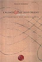 L'Alsace et ses historiens, 1680-1914: la…