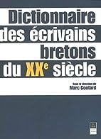Dictionnaire des ecrivains bretons by Marc…