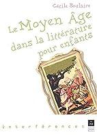 Le Moyen Age dans la littérature pour…