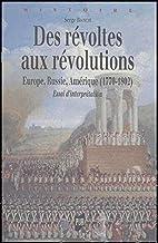Des révoltes aux révolutions : Europe,…