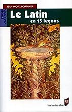 Le latin en 15 leçons by Jean-Michel…
