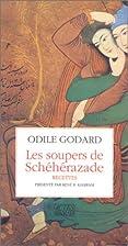 Les Soupers de Shéhérazade by Odile Godard