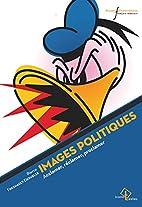Images politiques : Acclamer, réclamer,…