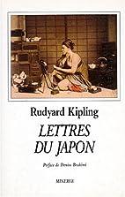 Lettres du Japon (extraits) by Rudyard…