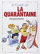Le guide de la quarantaine by Goupil