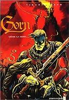 Gorn, tome 1 : Même la mort by Tiburce Oger
