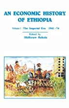 An Economic History of Modern Ethiopia by…