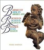Baroque et rococo en Belgique = Barok en…