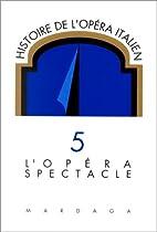 Histoire de l'opéra italien, volume 5 :…