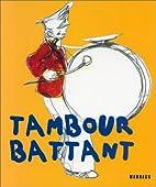 Tambour battant by Wouter Krokaert