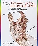 Edwards, Betty: Dessiner grâce au cerveau droit (French Edition)