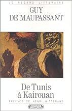 De Tunis à Kairouan by Guy de Maupassant