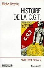 Histoire de la C.G.T.: cent ans de…