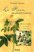 La rose, une passion française : 1778…