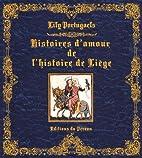 Histoires d'amour de l'histoire de Liège by…