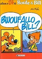 Boule & Bill. 24, Bwoufallo Bill? by Roba