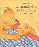 Gray, Nigel: Le grand-père de Petit Ours (French Edition)