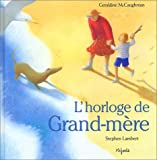 Stephen Lambert: L'horloge de Grand-mère (French Edition)